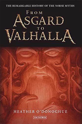 9781845113575: From Asgard to Valhalla: The Remarkable History of the Norse Myths
