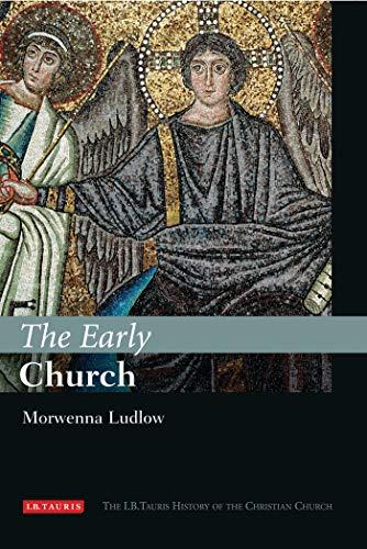 9781845113667: The Early Church: The I.B.Tauris History of the Christian Church