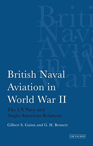 British Naval Aviation in World War II: Guinn, Gilbert S.;