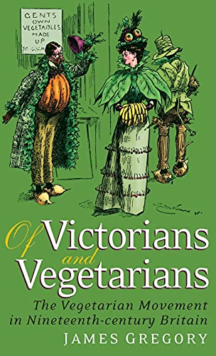 9781845113797: Of Victorians And Vegetarians: The Vegetarian Movement in Nineteenth-century Britain