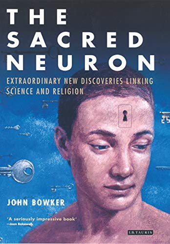 9781845113995: The Sacred Neuron: Discovering the Extraordinary Links Between Science and Religion
