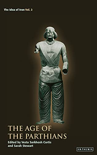 9781845114060: The Age of the Parthians (The Idea of Iran)