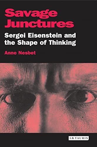 9781845114183: Savage Junctures: Sergei Eisenstein and the Shape of Thinking (KINO - The Russian Cinema)