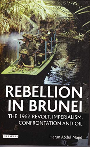 9781845114237: Rebellion in Brunei: The 1962 Revolt, Imperialism, Confrontation and Oil (International Library of Twentieth Century History)