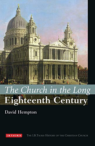 9781845114404: The Church in the Long Eighteenth Century: The I.B.Tauris History of the Christian Church