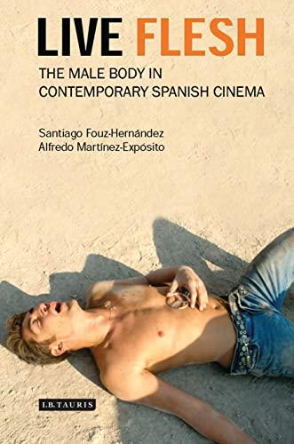 9781845114503: Live Flesh: The Male Body in Contemporary Spanish Cinema