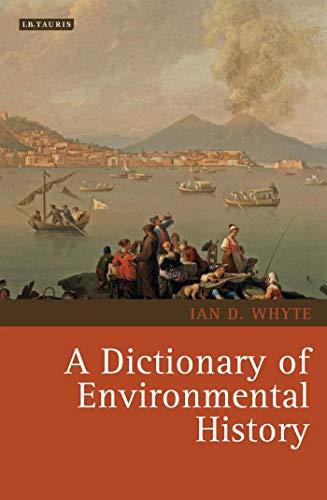 9781845114626: A Dictionary of Environmental History (Environmental History and Global Change)