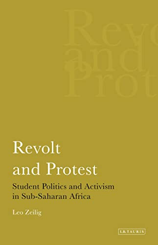 9781845114763: Revolt and Protest: Student Politics and Activism in Sub-Saharan Africa (International Library of African Studies)