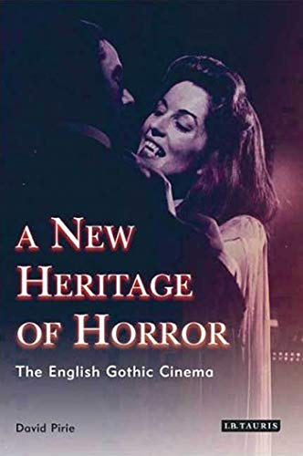 9781845114817: A New Heritage of Horror: The English Gothic Cinema