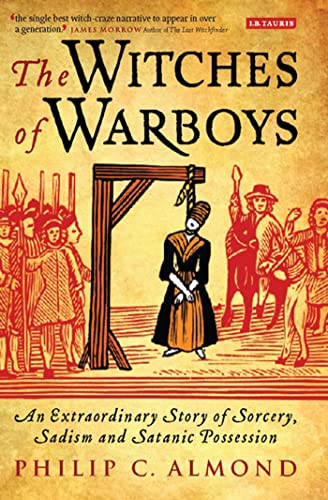 The Witches of Warboys: An Extraordinary Story of Sorcery, Sadism and Satanic Possession: Almond, ...
