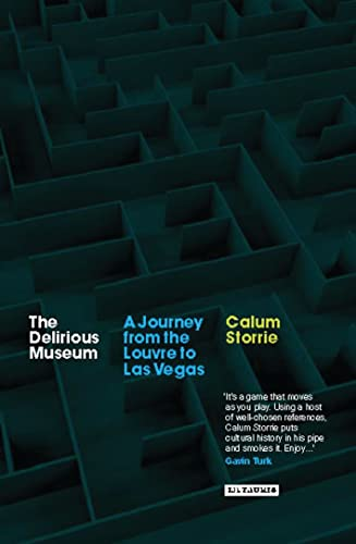 9781845115098: The Delirious Museum: A Journey from the Louvre to Las Vegas