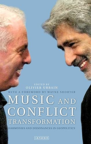 9781845115289: Music and Conflict Transformation: Harmonies and Dissonances in Geopolitics (Toda Institute Book Series on Global Peace and Policy)