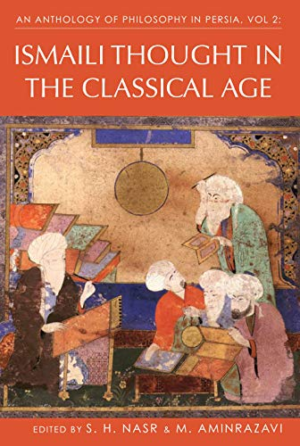 An Anthology of Philosophy in Persia: Ismaili Thought in the Classical Age v. 2 (Hardback): S. H. ...