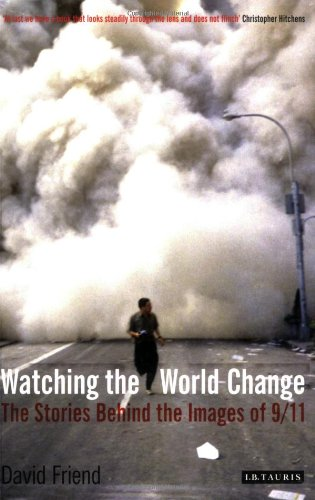 9781845115456: Watching the World Change: The Stories Behind the Images of 9/11