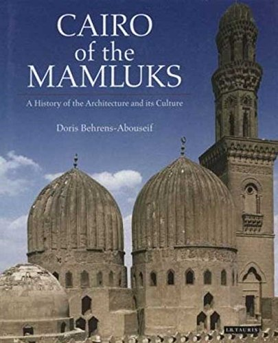 9781845115494: Cairo of the Mamluks: A History of Architecture and its Culture