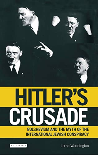 9781845115562: Hitler's Crusade: Bolshevism and the Myth of the International Jewish Conspiracy