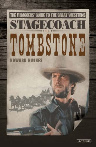 Stagecoach to Tombstone: The Filmgoers' Guide to: Howard Hughes