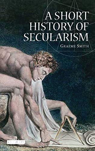 9781845115777: A Short History of Secularism (I.B.Tauris Short Histories)