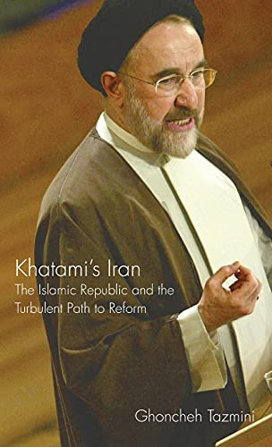 9781845115944: Khatami's Iran: The Islamic Republic and the Turbulent Path to Reform (International Library of Iranian Studies)