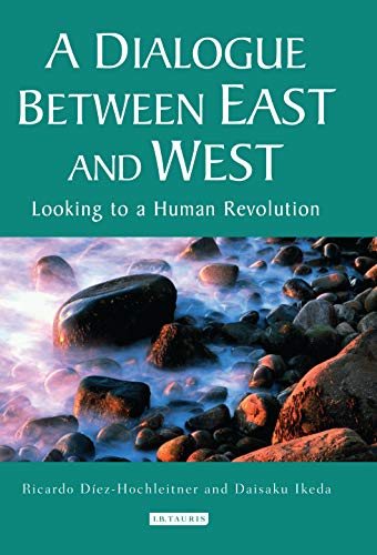 9781845116002: A Dialogue Between East and West: Looking to a Human Revolution (Echoes and Reflections: The Selected Works of Daisaku Ikeda (Paperback))