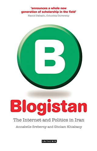 9781845116071: Blogistan: The Internet and Politics in Iran (International Library of Iranian Studies)