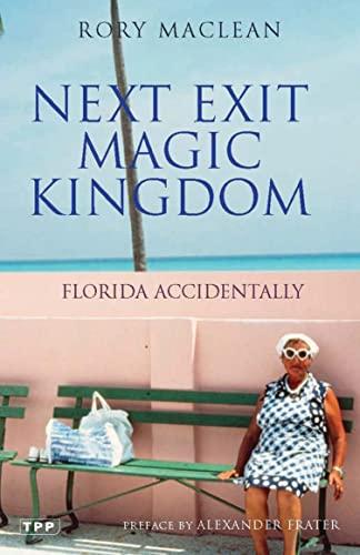 9781845116200: Next Exit Magic Kingdom: Florida Accidentally (Tauris Parke Paperbacks)