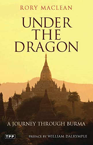 9781845116224: Under the Dragon: A Journey through Burma (Tauris Parke Paperbacks)