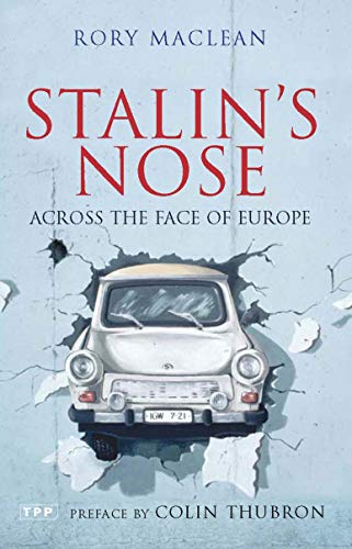 9781845116231: Stalin's Nose: Across the Face of Europe