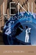 Leni Riefenstahl : a life.: Trimborn, Jürgen.