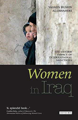 Women in Iraq: The Gender Impact of International Sanctions (Hardback): Yasmin Husein Al Jawaheri