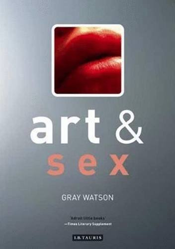 9781845116651: Art and Sex (Art and... Series)