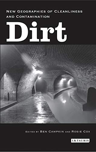 9781845116729: Dirt: New Geographies of Cleanliness and Contamination