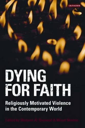 9781845116873: Dying for Faith: Religiously Motivated Violence in the Contemporary World (Library of Modern Religion)
