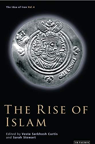 9781845116910: The Rise of Islam (The Idea of Iran) (Pt. 4)