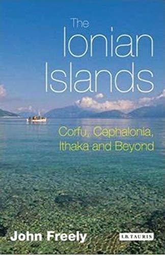 9781845116965: The Ionian Islands: Corfu, Cephalonia, Ithaka and Beyond