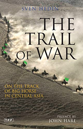 9781845117023: The Trail of War: On the Track of Big Horse in Central Asia (Tauris Parke Paperbacks)