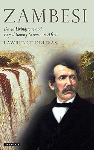 Zambesi: David Livingstone and Expeditionary Science in Africa (Hardback): Lawrence Dritsas