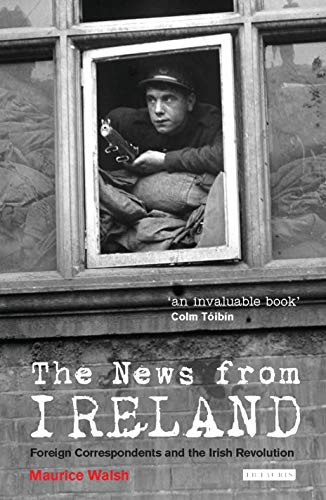 9781845117146: The News from Ireland: Foreign Correspondents and the Irish Revolution