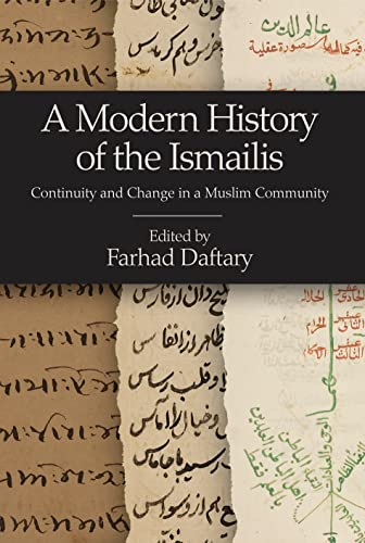 A Modern History of the Ismailis: Continuity and Change in a Muslim Community: Farhad Daftary