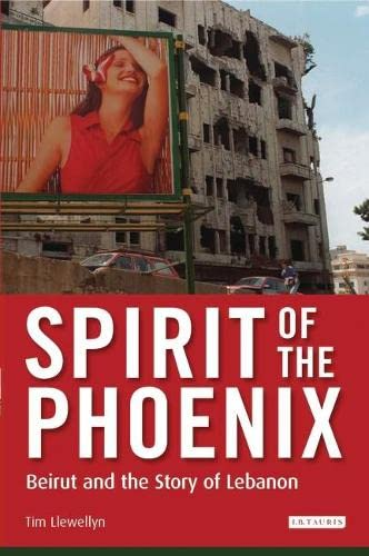 9781845117351: Spirit of the Phoenix: Beirut and the Story of Lebanon