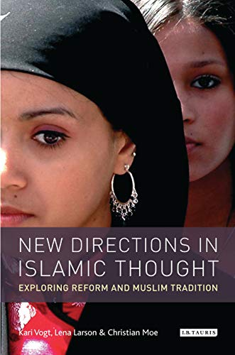 New Directions in Islamic Thought: Exploring Reform and Muslim Tradition (Hardback): Kari Vogt, ...