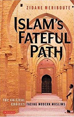 Islam s Fateful Path: The Critical Choices Facing Modern Muslims (Hardback): Zidane Meriboute