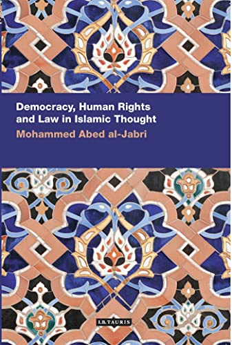 Democracy, Human Rights and Law in Islamic Thought.: al-Jabri, Mohammad Abed.