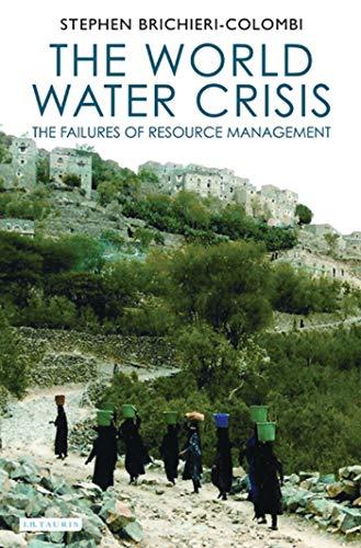 The World Water Crisis (Hardback): Stephen Brichieri-Colombi