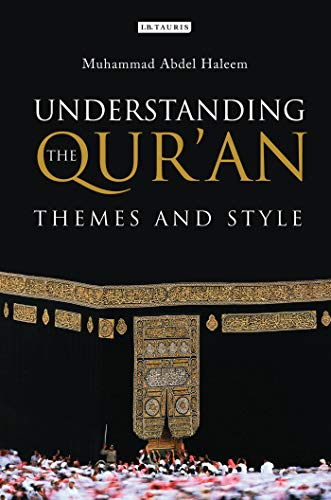 Understanding the Qur'an: Themes and Style: Muhammad Abdel Haleem