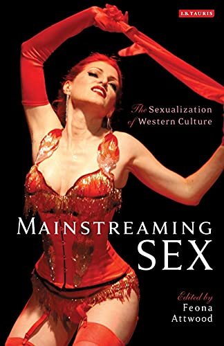 9781845118273: Mainstreaming Sex: The Sexualization of Western Culture