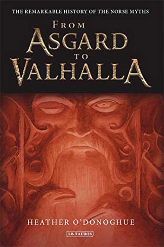 9781845118297: From Asgard to Valhalla: The Remarkable History of the Norse Myths
