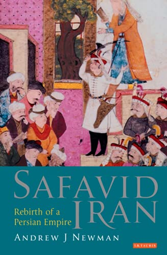 9781845118303: Safavid Iran: Rebirth of a Persian Empire (Library of Middle East History)