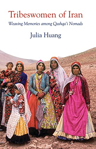 9781845118327: Tribeswomen of Iran: Weaving Memories among Qashqa'i Nomads (International Library of Iranian Studies)