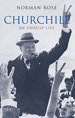 9781845118631: Churchill: An Unruly Life (Tauris Parke Paperbacks)